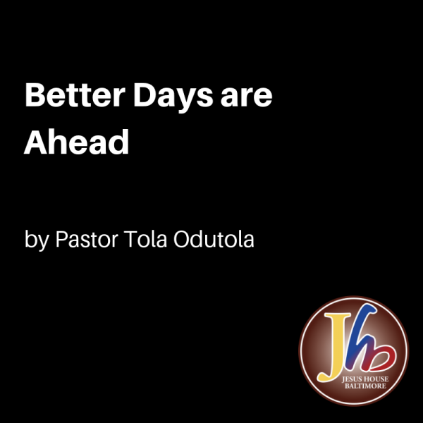 Better Days are Ahead