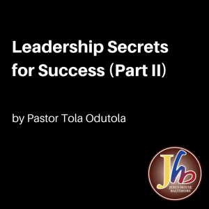Leadership Secrets for Success (Part II)